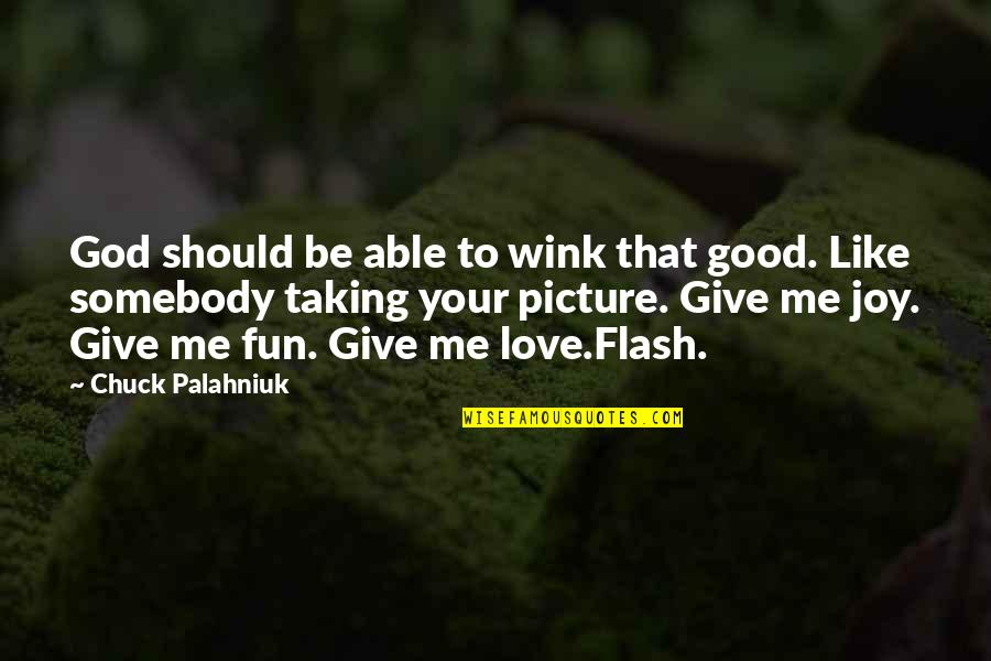 Francesco Totti Famous Quotes By Chuck Palahniuk: God should be able to wink that good.