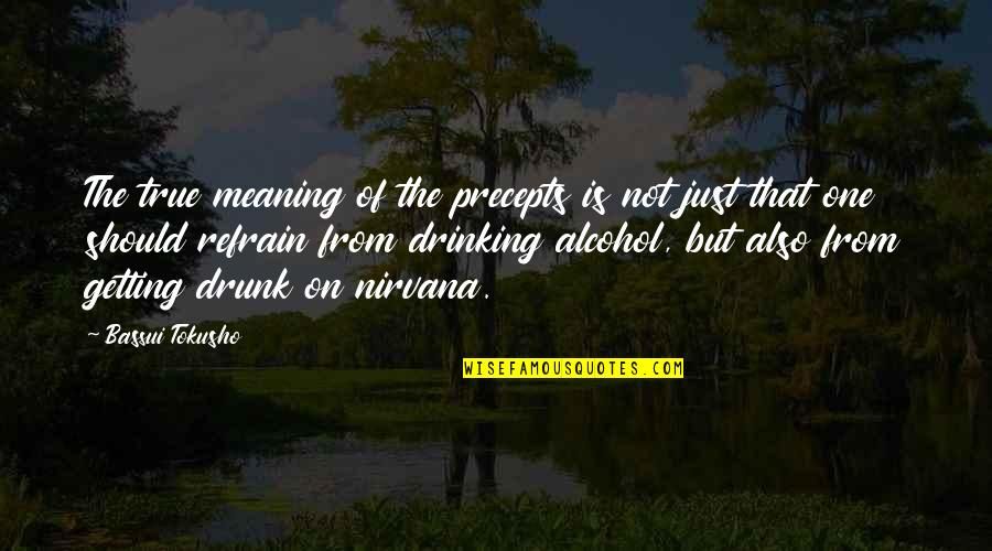 Francis Cassavant Quotes By Bassui Tokusho: The true meaning of the precepts is not