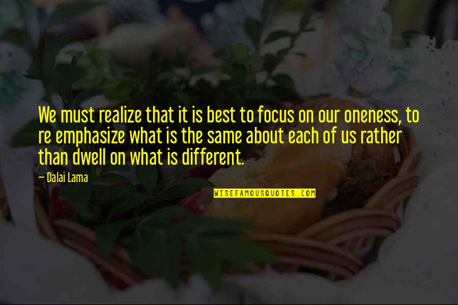 Francis Crick Short Quotes By Dalai Lama: We must realize that it is best to