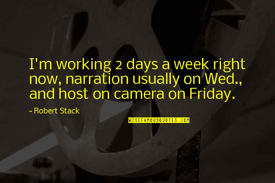 Francona Quotes By Robert Stack: I'm working 2 days a week right now,