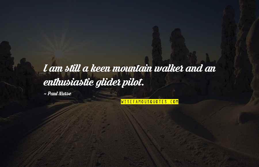 Francophones Quotes By Paul Nurse: I am still a keen mountain walker and