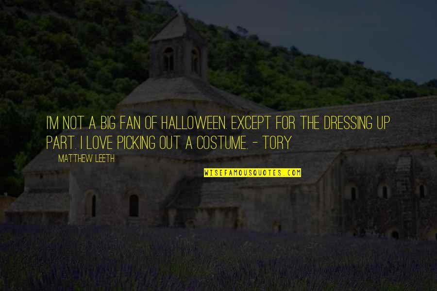 Frankenstein Alps Quotes By Matthew Leeth: I'm not a big fan of Halloween. Except