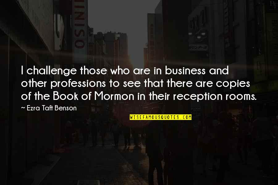 Frankenstein Drowning Girl Quotes By Ezra Taft Benson: I challenge those who are in business and