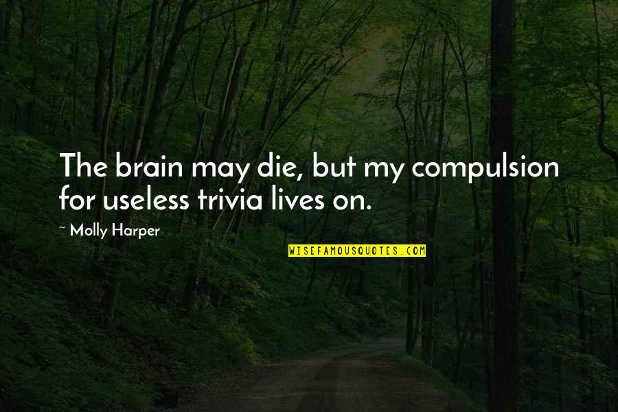 Frankenstein Drowning Girl Quotes By Molly Harper: The brain may die, but my compulsion for