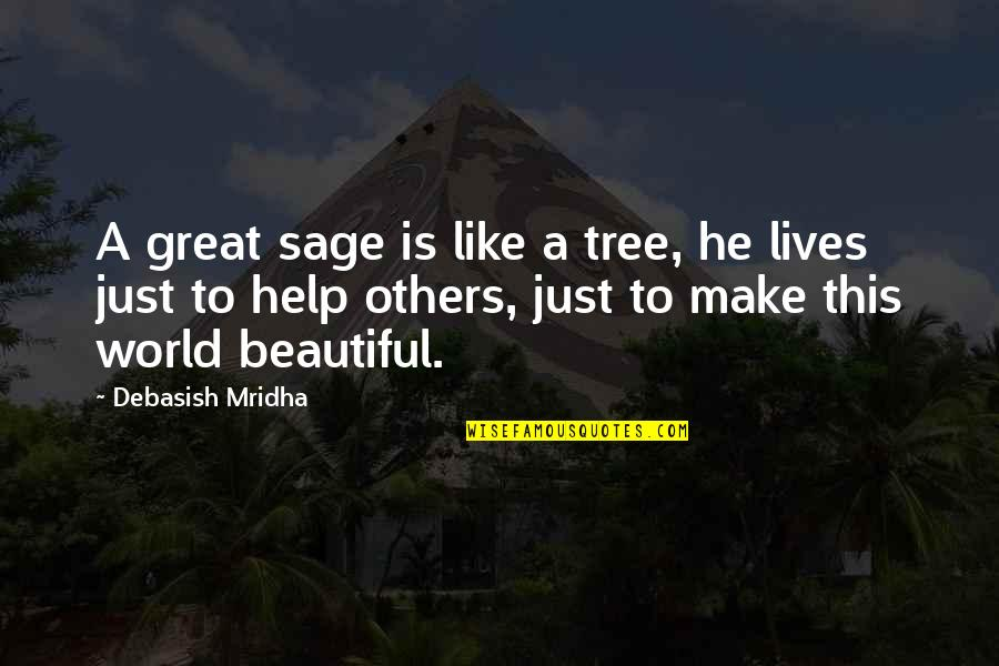 Frankenstein Patriarchal Quotes By Debasish Mridha: A great sage is like a tree, he