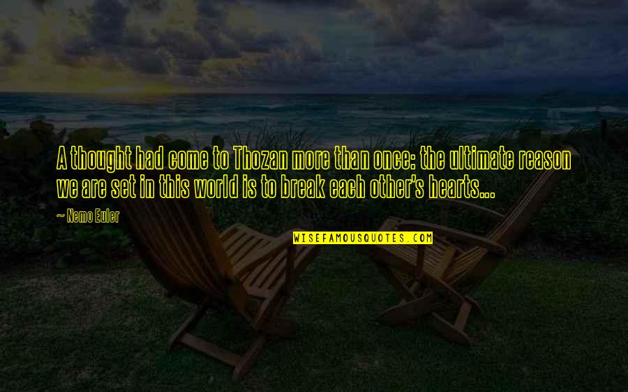 Frankenstein Patriarchal Quotes By Nemo Euler: A thought had come to Thozan more than
