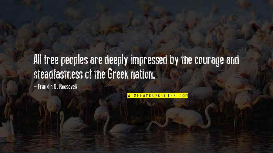Franklin Roosevelt Quotes By Franklin D. Roosevelt: All free peoples are deeply impressed by the