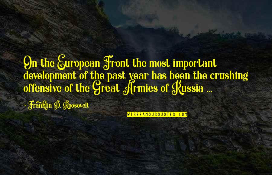 Franklin Roosevelt Quotes By Franklin D. Roosevelt: On the European Front the most important development
