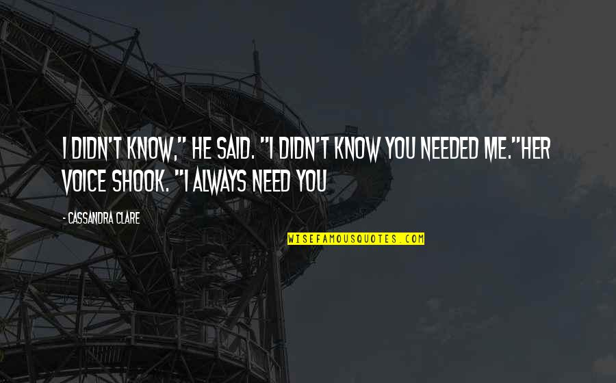 "Fray Quotes By Cassandra Clare: I didn't know,"" he said. ""I didn't know"