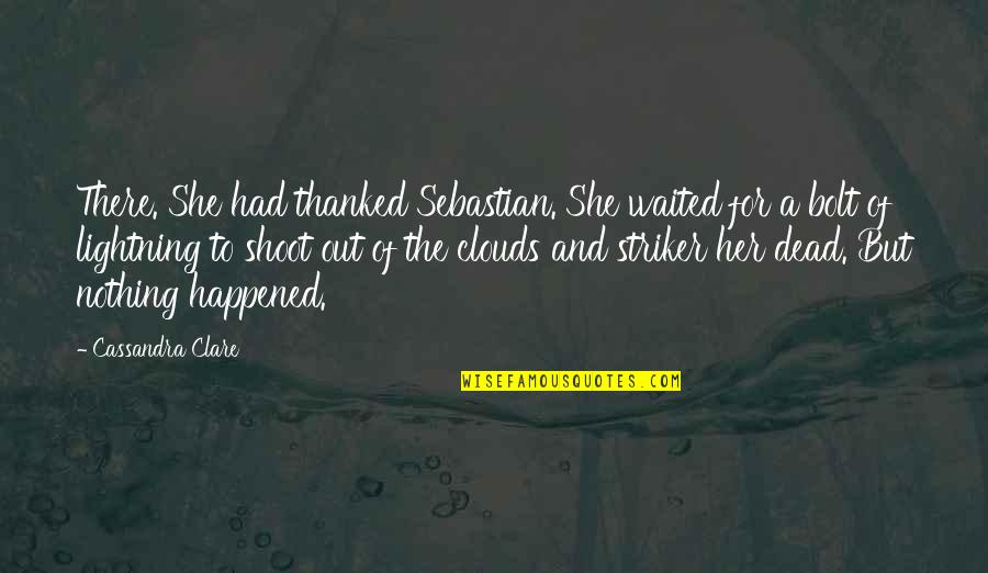 Fray Quotes By Cassandra Clare: There. She had thanked Sebastian. She waited for