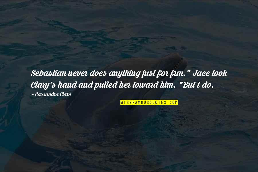 "Fray Quotes By Cassandra Clare: Sebastian never does anything just for fun."" Jace"