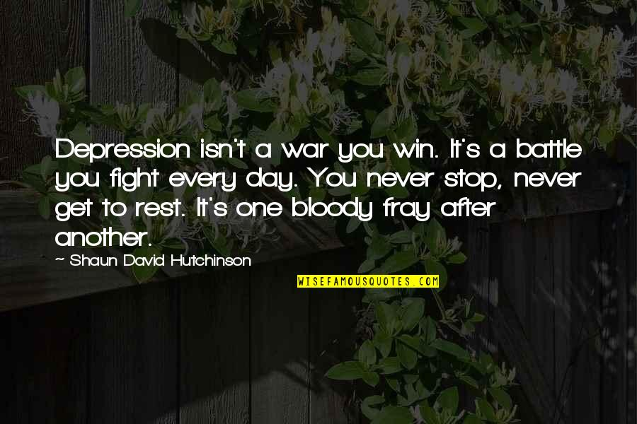 Fray Quotes By Shaun David Hutchinson: Depression isn't a war you win. It's a
