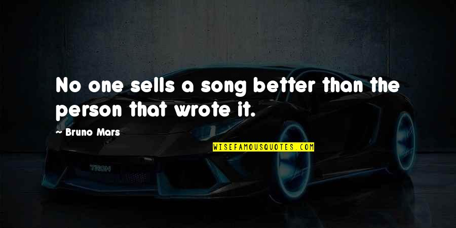 Fred Wah Diamond Grill Quotes By Bruno Mars: No one sells a song better than the