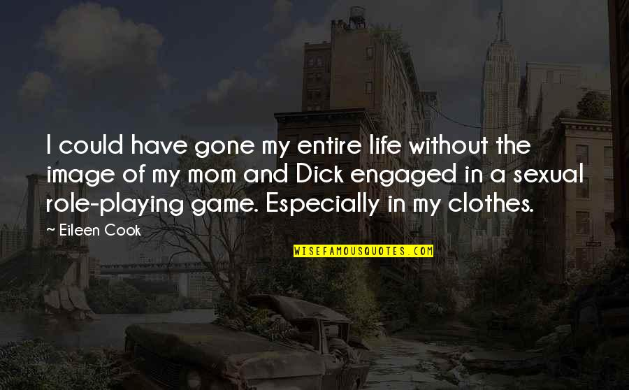 Fred Wah Diamond Grill Quotes By Eileen Cook: I could have gone my entire life without