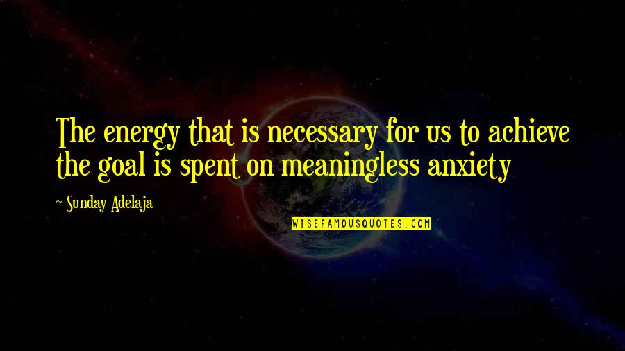 Fred Wah Diamond Grill Quotes By Sunday Adelaja: The energy that is necessary for us to