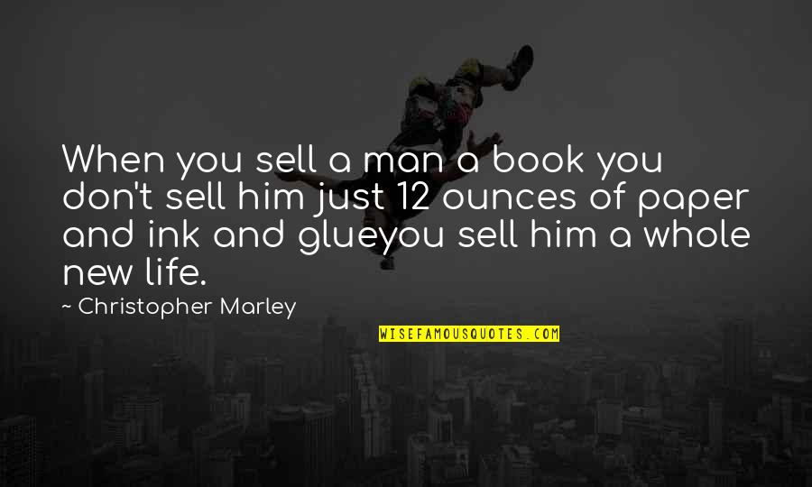 Freddy Shoop Quotes By Christopher Marley: When you sell a man a book you