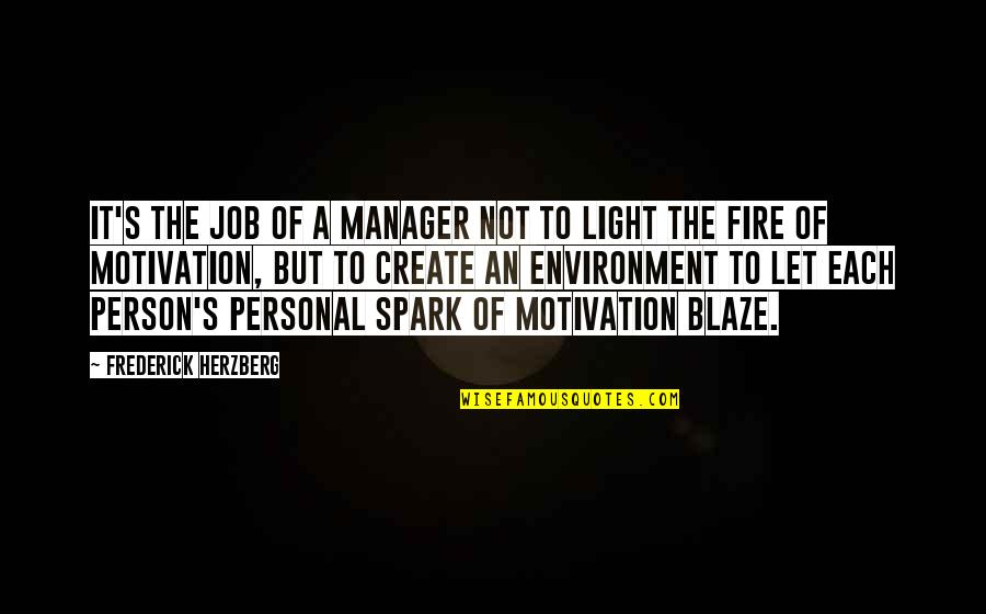 Frederick Herzberg Motivation Quotes By Frederick Herzberg: It's the job of a manager not to