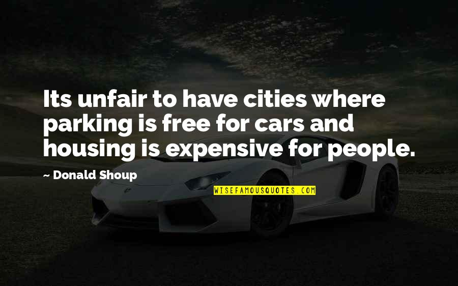 Free Car Quotes By Donald Shoup: Its unfair to have cities where parking is