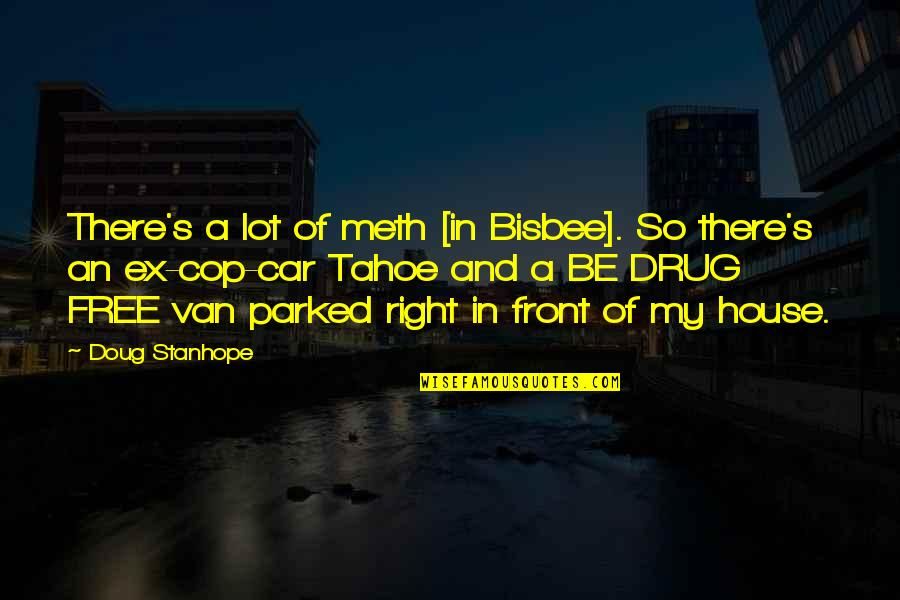 Free Car Quotes By Doug Stanhope: There's a lot of meth [in Bisbee]. So