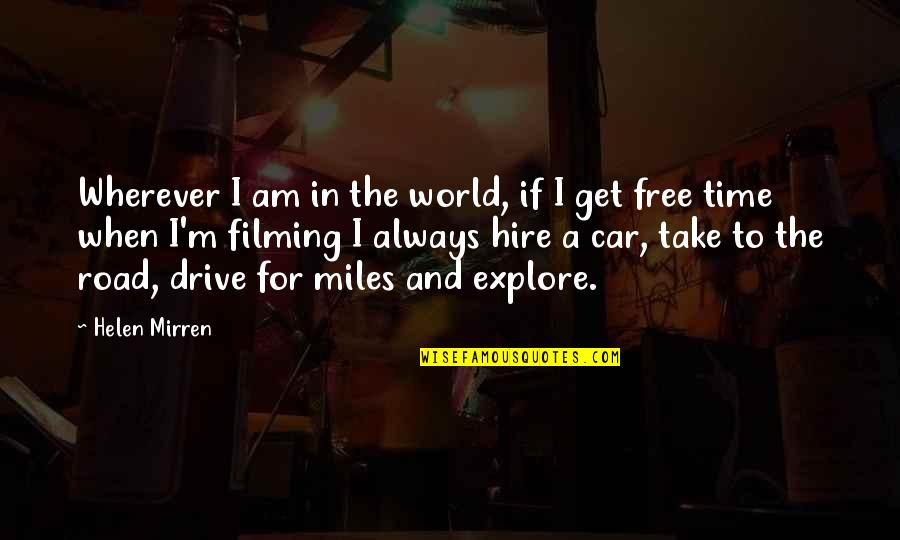 Free Car Quotes By Helen Mirren: Wherever I am in the world, if I