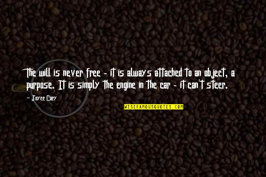 Free Car Quotes By Joyce Cary: The will is never free - it is