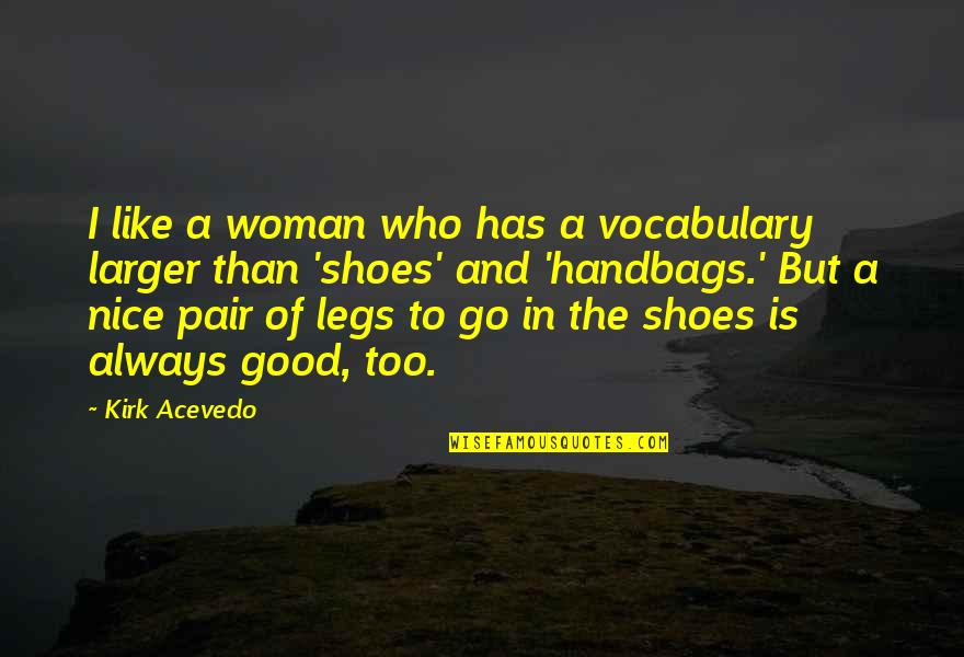 Free Daily Sms Inspirational Quotes By Kirk Acevedo: I like a woman who has a vocabulary