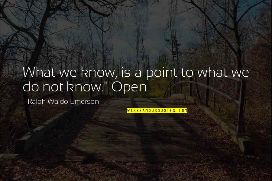 Free Daily Sms Inspirational Quotes By Ralph Waldo Emerson: What we know, is a point to what