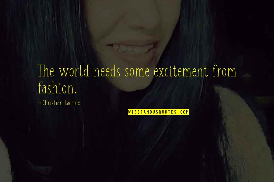 Free Digital Word Art Quotes By Christian Lacroix: The world needs some excitement from fashion.