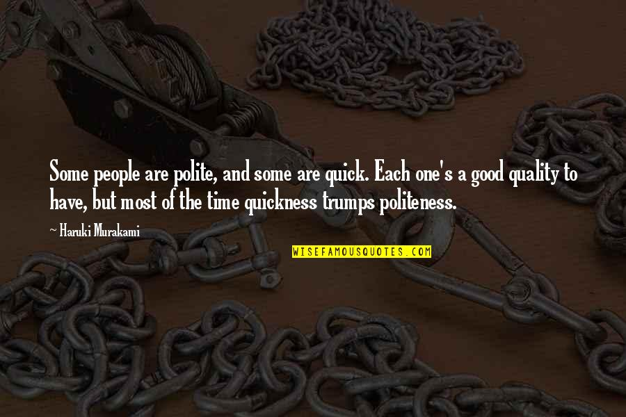 Free Digital Word Art Quotes By Haruki Murakami: Some people are polite, and some are quick.