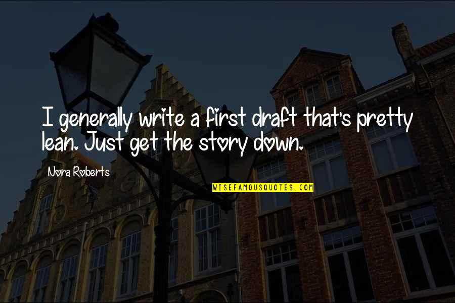 Free Digital Word Art Quotes By Nora Roberts: I generally write a first draft that's pretty