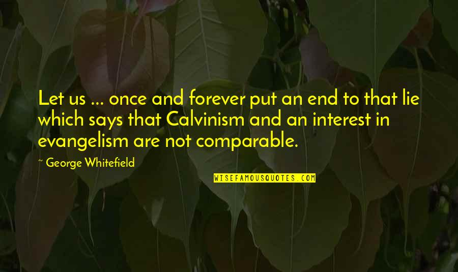 Free Enterprise System Quotes By George Whitefield: Let us ... once and forever put an