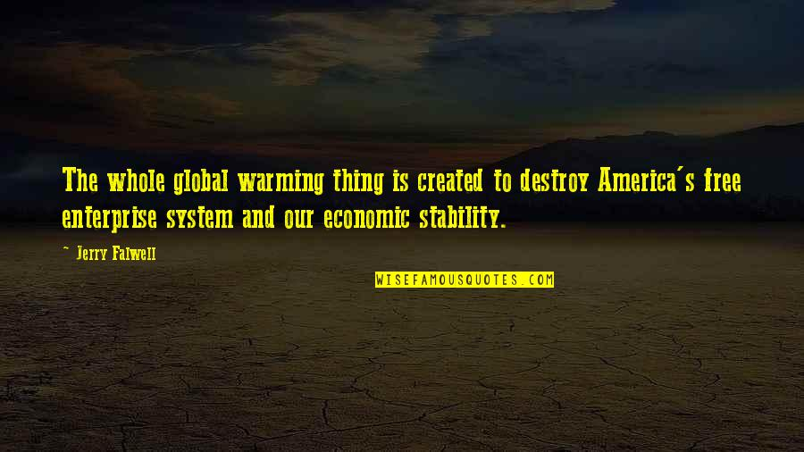 Free Enterprise System Quotes By Jerry Falwell: The whole global warming thing is created to