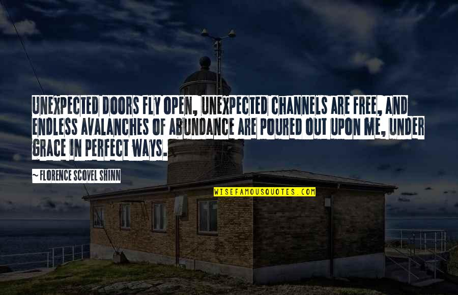 Free Fly Quotes By Florence Scovel Shinn: Unexpected doors fly open, unexpected channels are free,