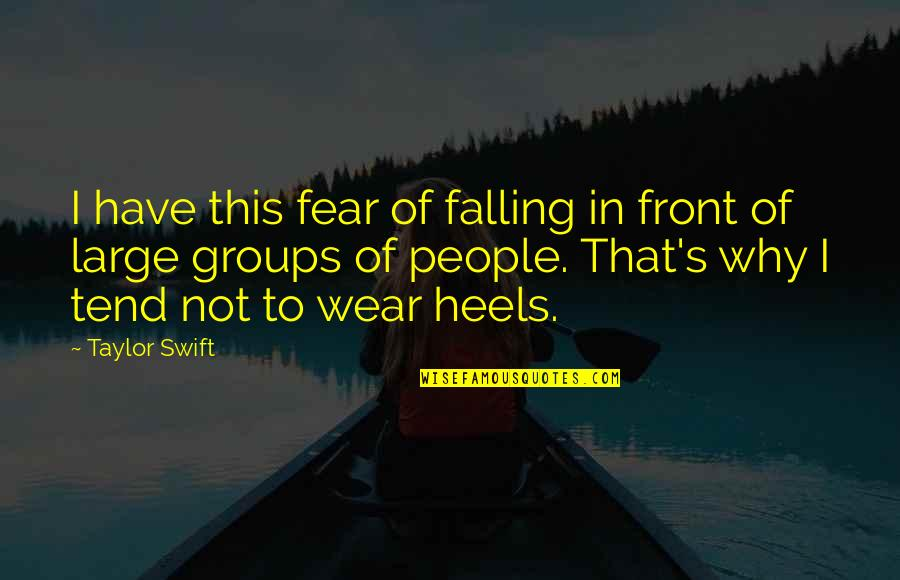 Free Four Veronica Roth Quotes By Taylor Swift: I have this fear of falling in front