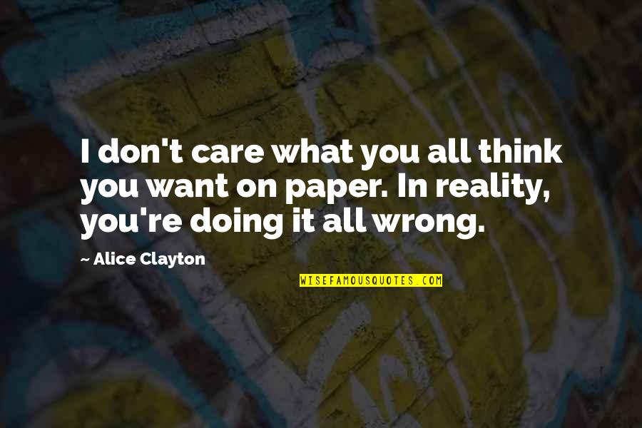 Free Kick Quotes By Alice Clayton: I don't care what you all think you