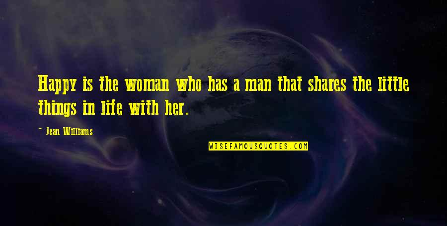 Free Like Water Quotes By Jean Williams: Happy is the woman who has a man