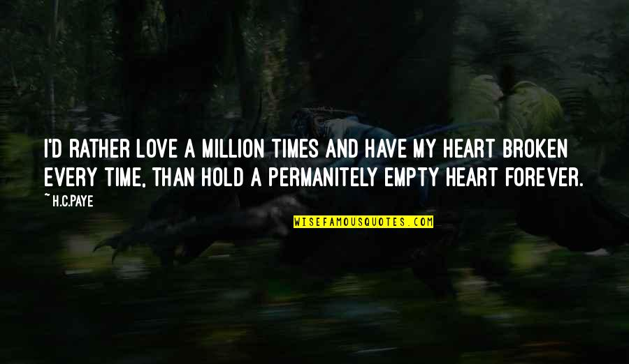 Free My Homie Quotes By H.C.Paye: I'd rather love a million times and have