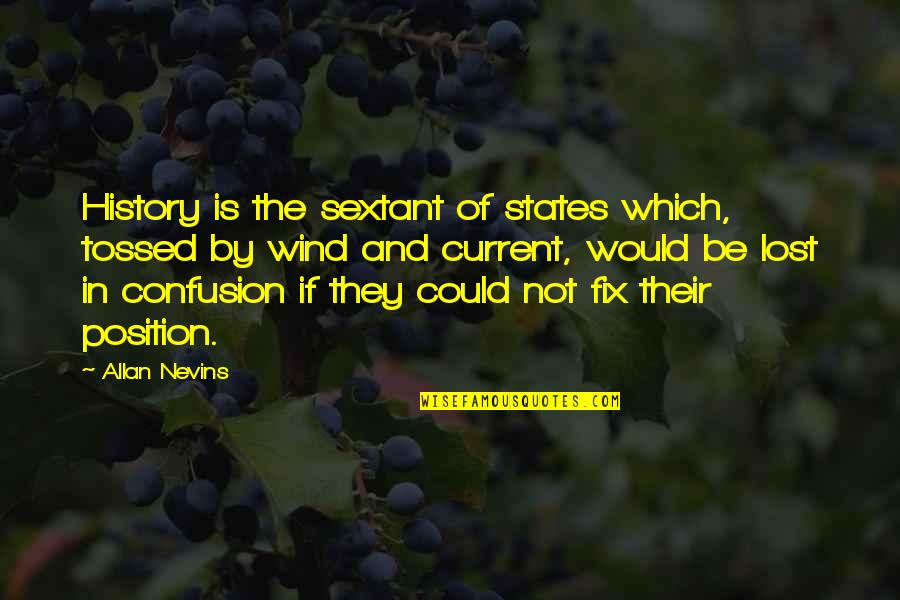 Free Plumber Quotes By Allan Nevins: History is the sextant of states which, tossed