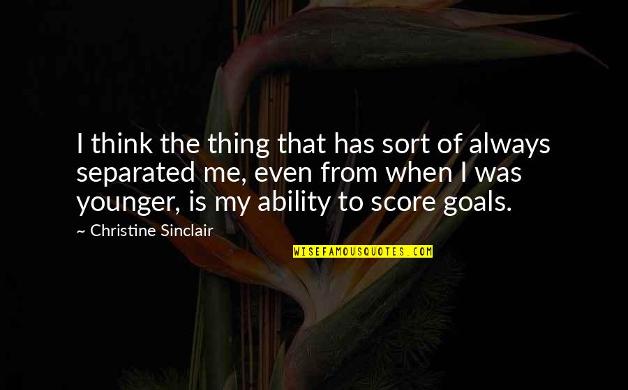 Free Quotations And Quotes By Christine Sinclair: I think the thing that has sort of