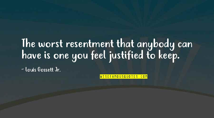 Free Quotations And Quotes By Louis Gossett Jr.: The worst resentment that anybody can have is