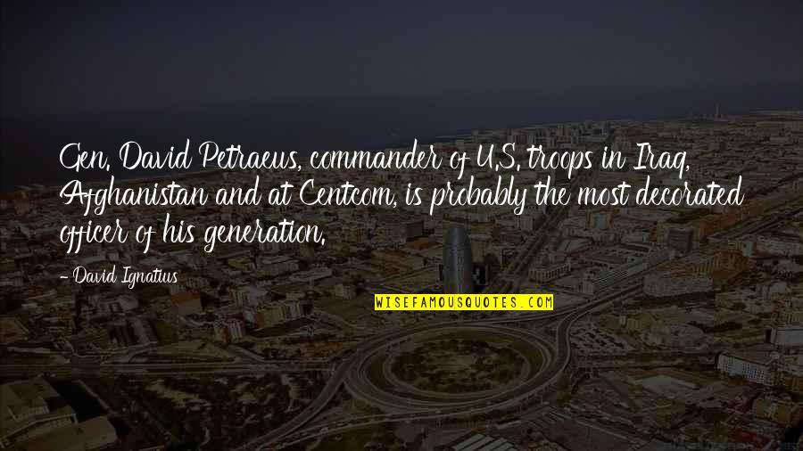 Free Sms Daily Quotes By David Ignatius: Gen. David Petraeus, commander of U.S. troops in