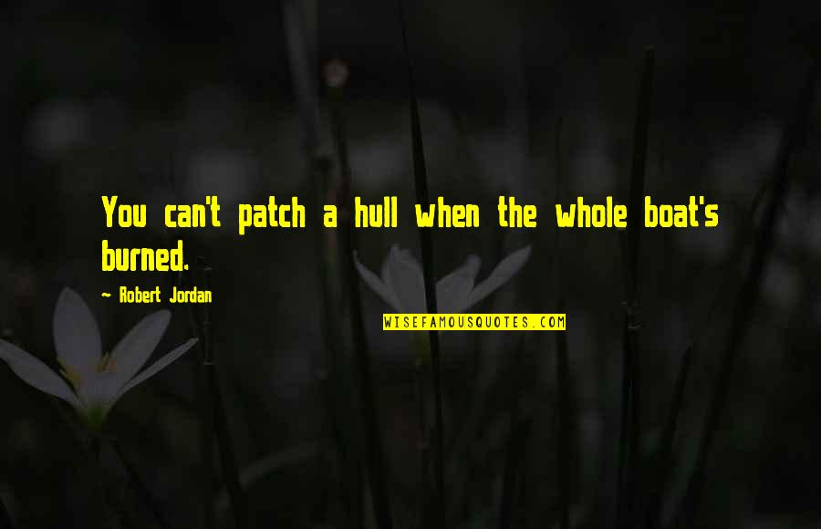 Free Sms Daily Quotes By Robert Jordan: You can't patch a hull when the whole