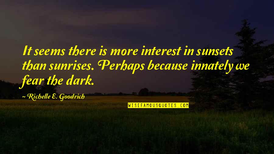 Free Spirit Tattoo Quotes By Richelle E. Goodrich: It seems there is more interest in sunsets