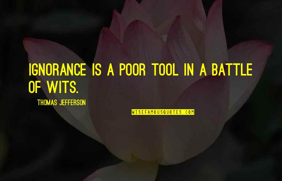 Free Spirit Tattoo Quotes By Thomas Jefferson: Ignorance is a poor tool in a battle