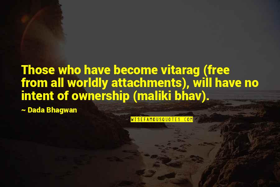 Free Spiritual Quotes By Dada Bhagwan: Those who have become vitarag (free from all