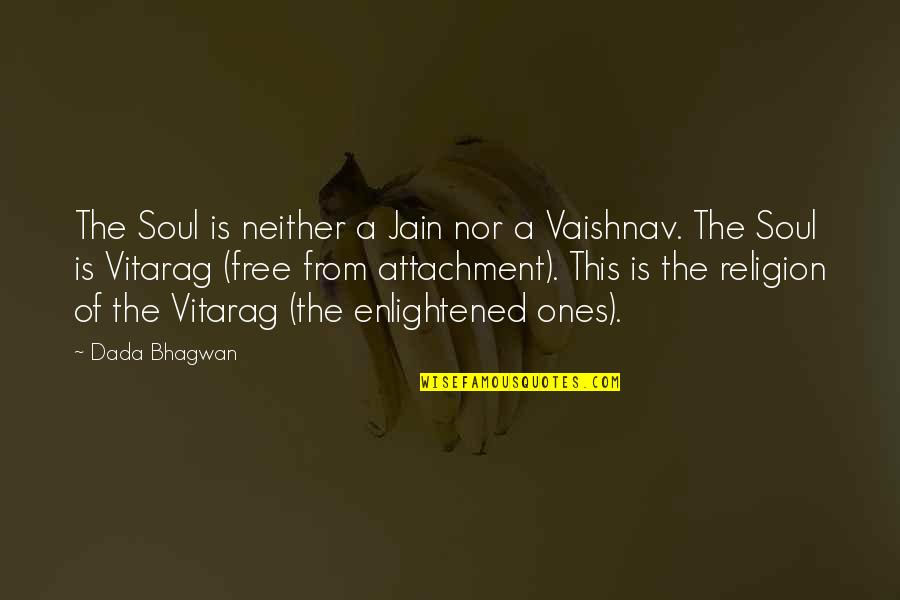 Free Spiritual Quotes By Dada Bhagwan: The Soul is neither a Jain nor a