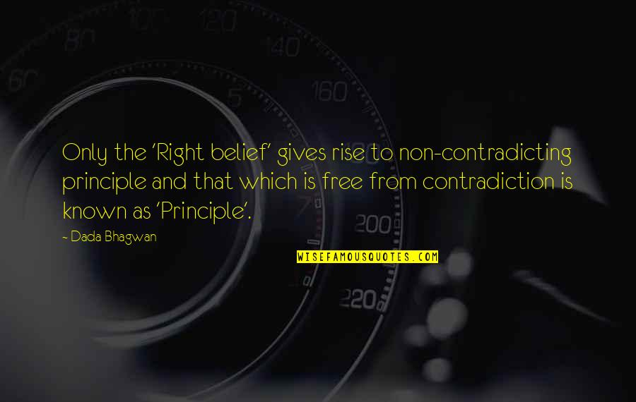 Free Spiritual Quotes By Dada Bhagwan: Only the 'Right belief' gives rise to non-contradicting
