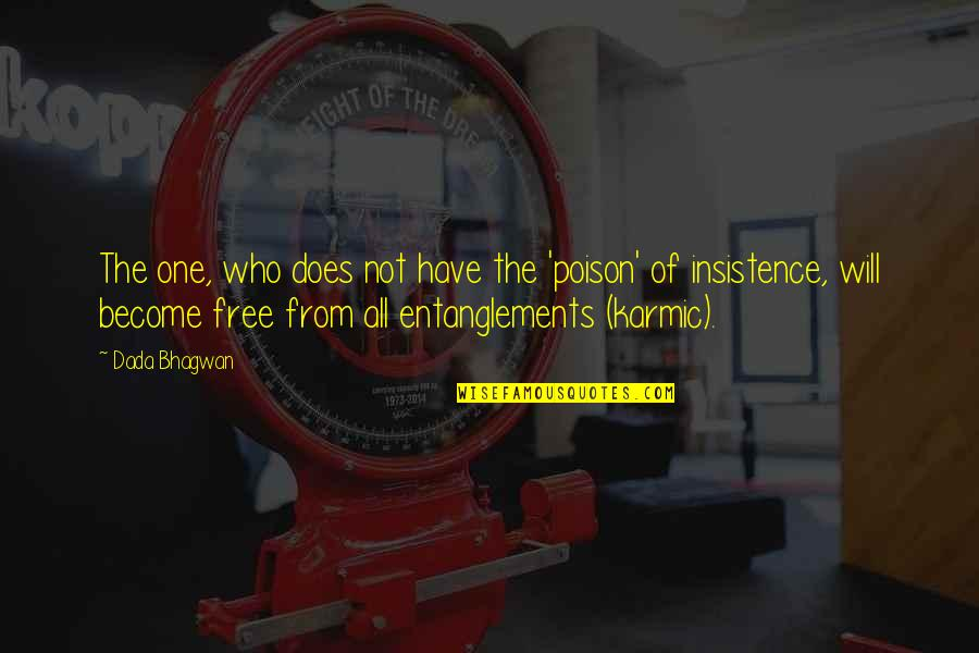 Free Spiritual Quotes By Dada Bhagwan: The one, who does not have the 'poison'