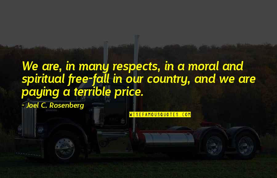 Free Spiritual Quotes By Joel C. Rosenberg: We are, in many respects, in a moral