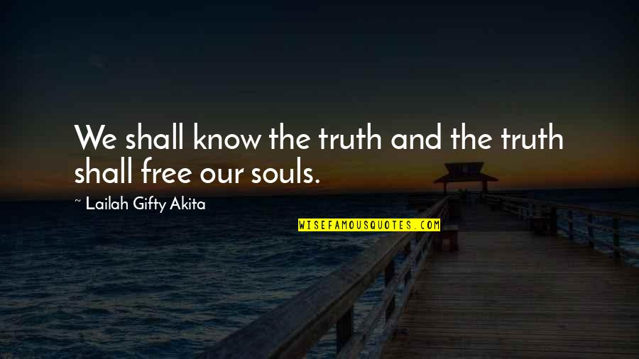 Free Spiritual Quotes By Lailah Gifty Akita: We shall know the truth and the truth